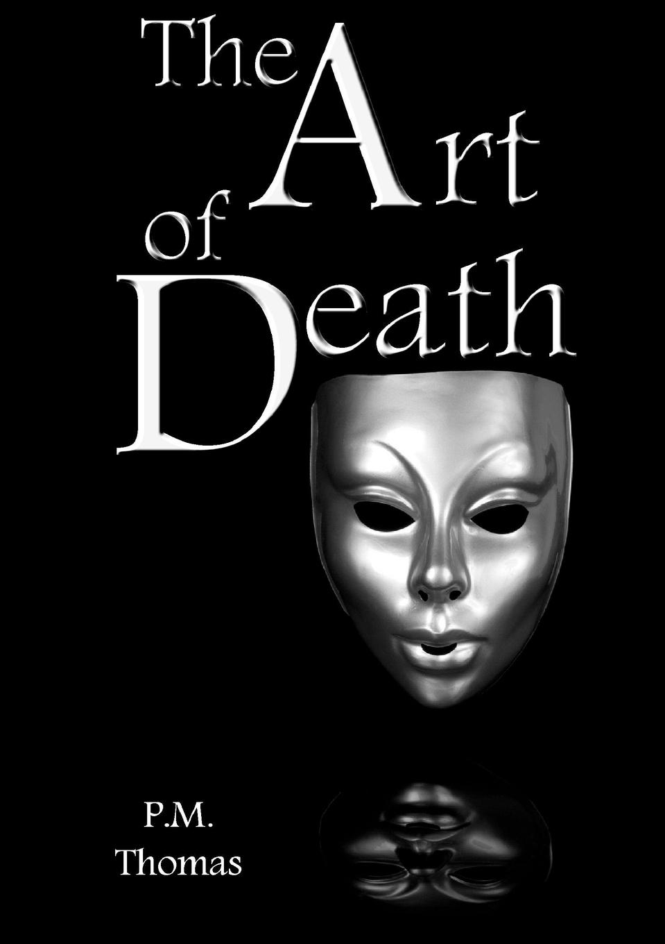 P.M. Thomas The Art of Death edward forbes the university snowdrop an appendix to the great trial containing a selection of squibs old
