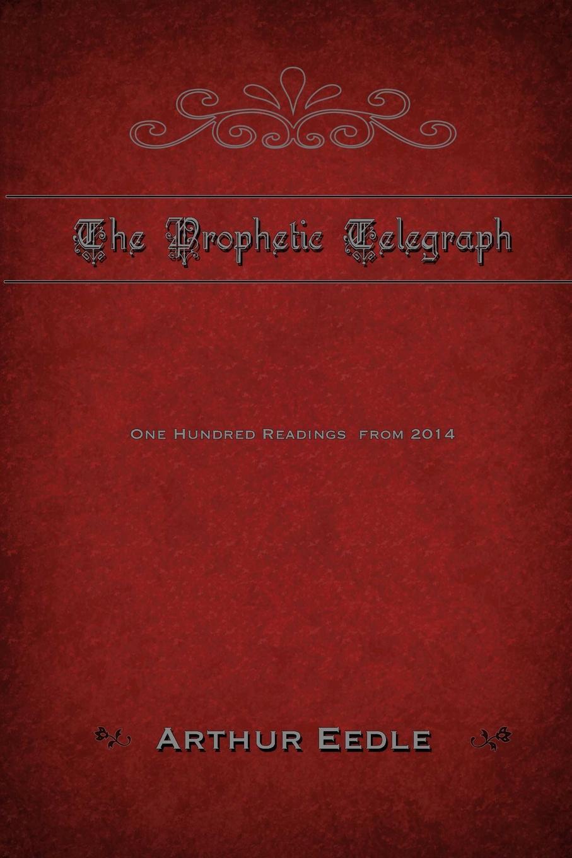 Arthur Eedle The Prophetic Telegraph arthur eedle song of songs