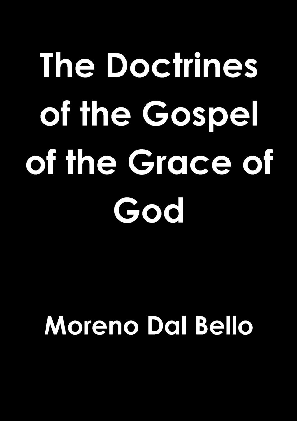 Moreno Dal Bello The Doctrines of the Gospel of the Grace of God george macdonald the hope of the gospel