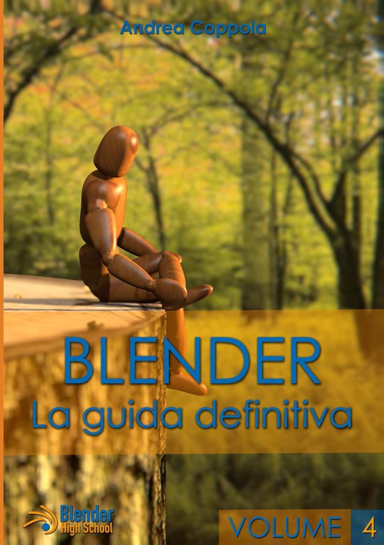 Andrea Coppola Blender - La guida definitiva - volume 4 ferrara andrea la badia camaldolese di volterra