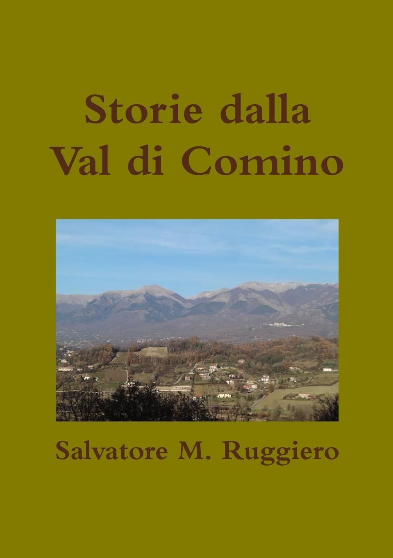 Salvatore M. Ruggiero Storie dalla Val di Comino