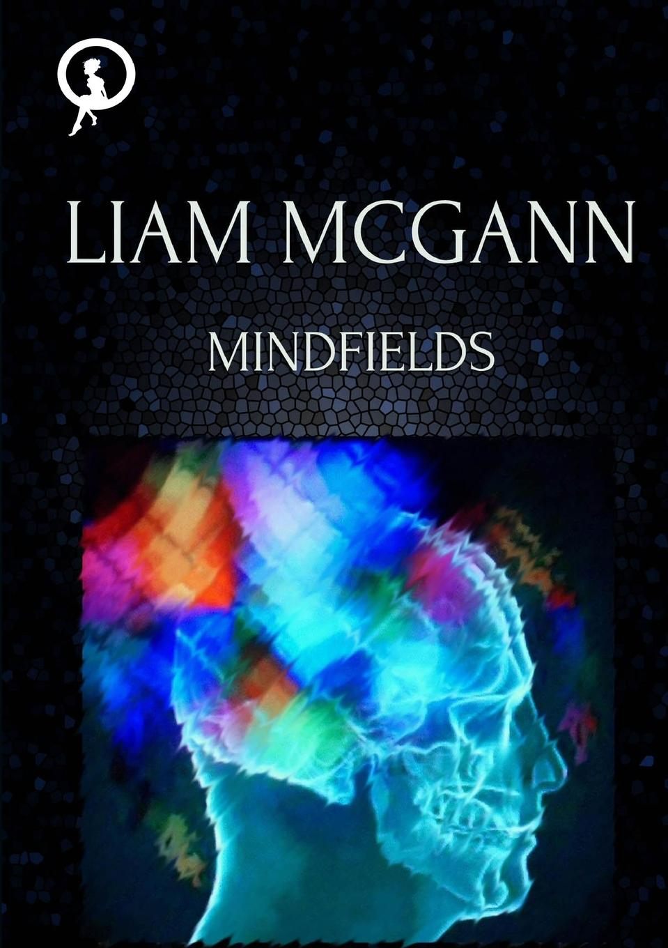 Liam McGann Mindfields. Book One of the Om Trilogy