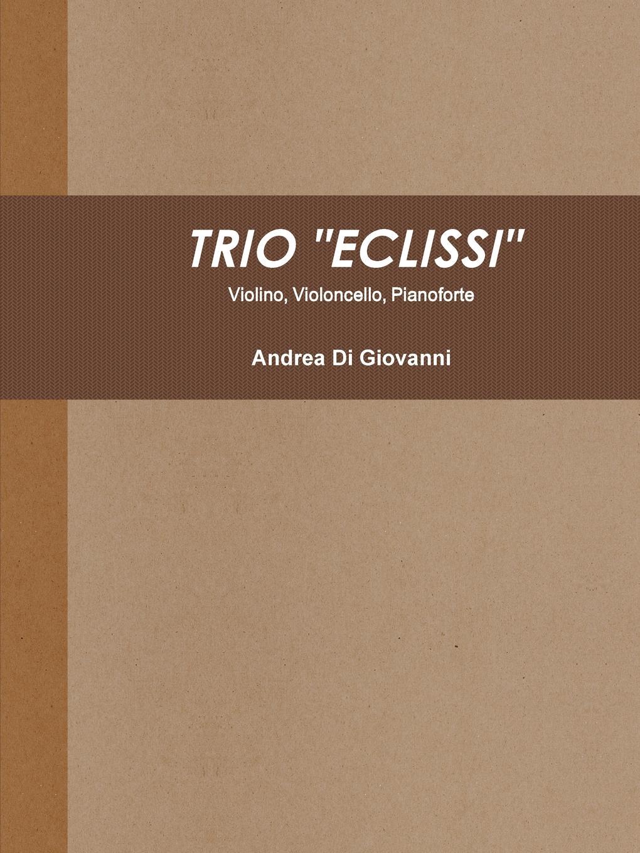 Andrea Di Giovanni TRIO ECLISSI n matteis arie diverse per il violino