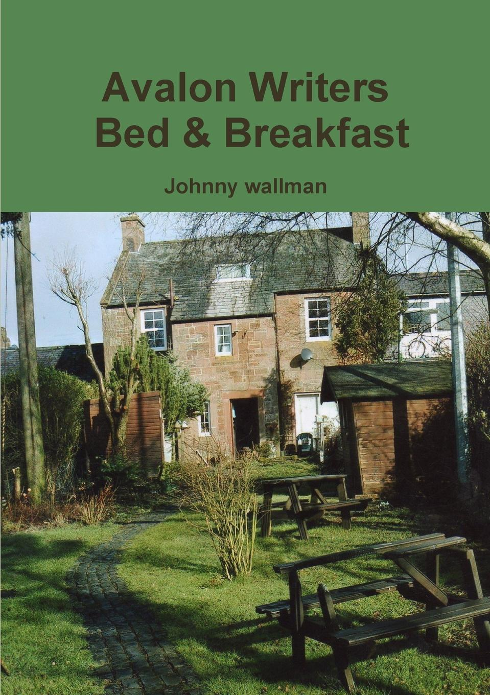 Johnny wallman Avalon Writers Bed . Breakfast дмитрий волошин run and remember