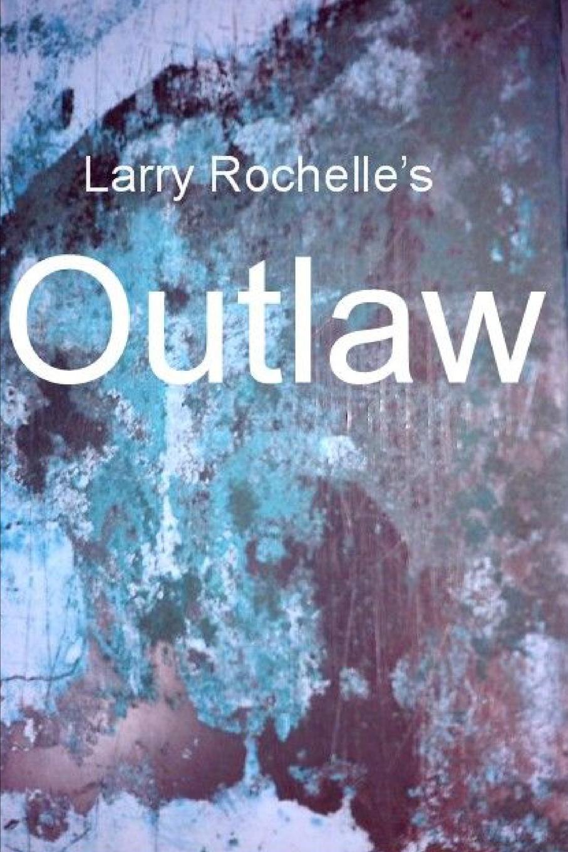 Larry Rochelle Outlaw elisabeth hobbes the saxon outlaw s revenge