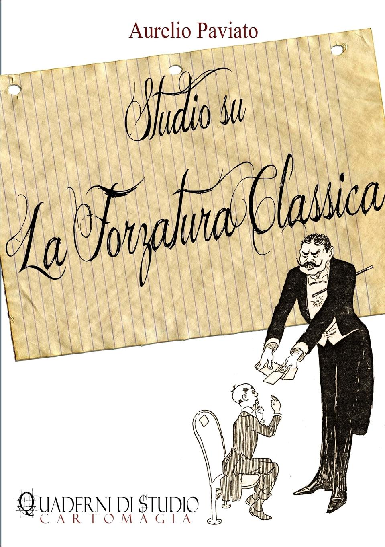 Aurelio Paviato Studio su La Forzatura Classica