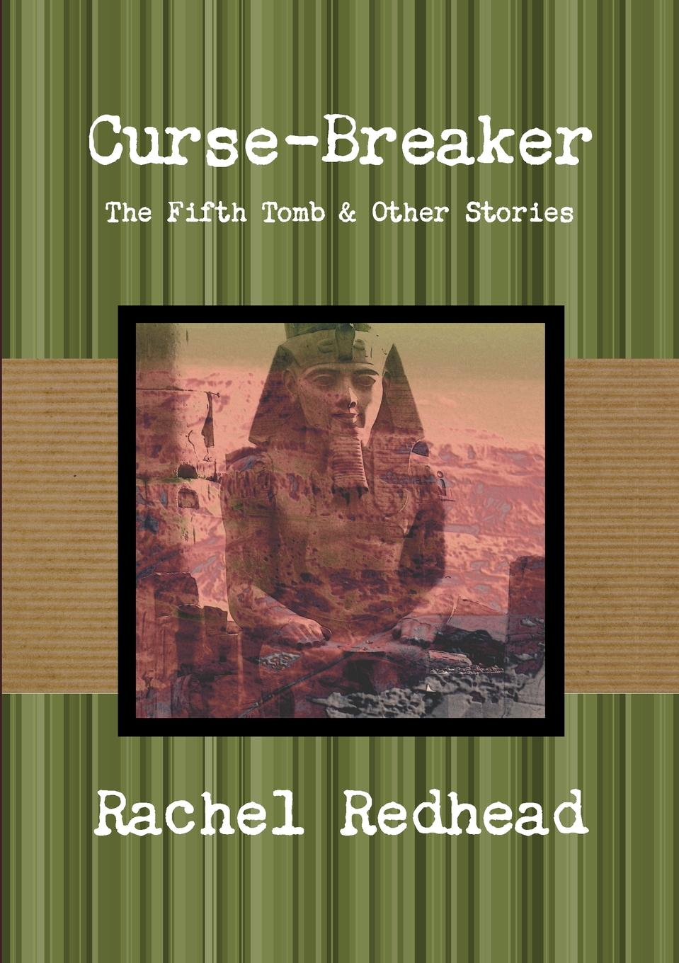 Rachel Redhead Curse-Breaker. The Fifth Tomb wingfield lewis the curse of koshiu a chronicle of old japan