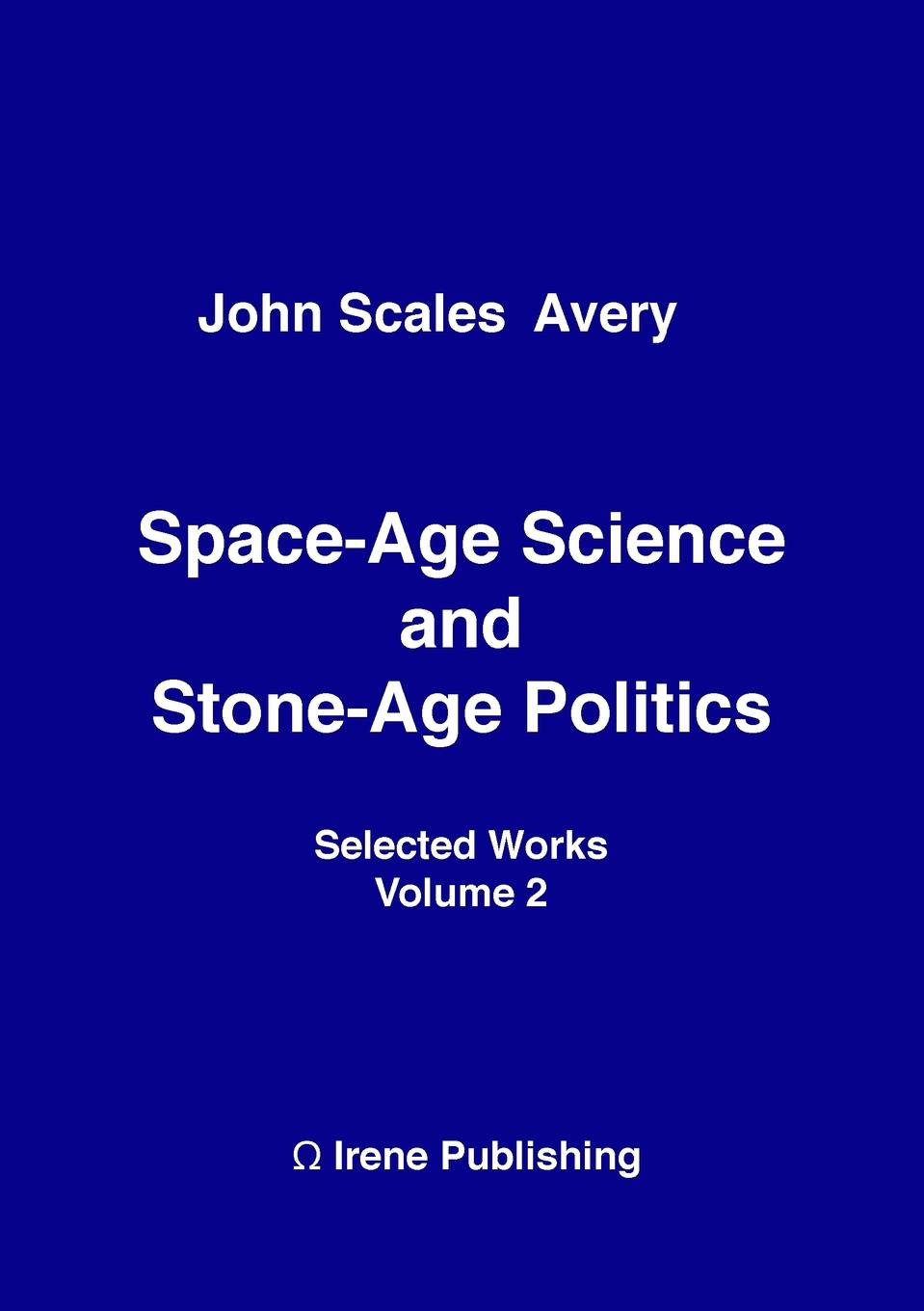 Space-Age Science and  Stone-Age Politics Space-age science and stone-age politics make an extraordinarily...
