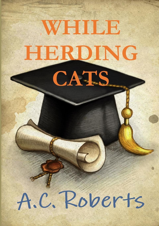 A. C. Roberts While Herding Cats take that take that progress
