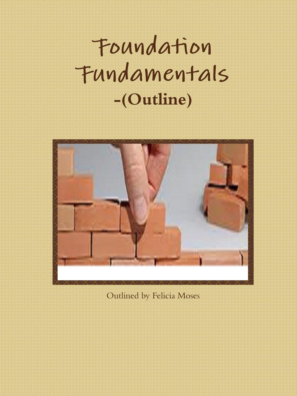 "Foundation Fundamentals-(Outline) """"In writing an article, a professional writer has a plan..."