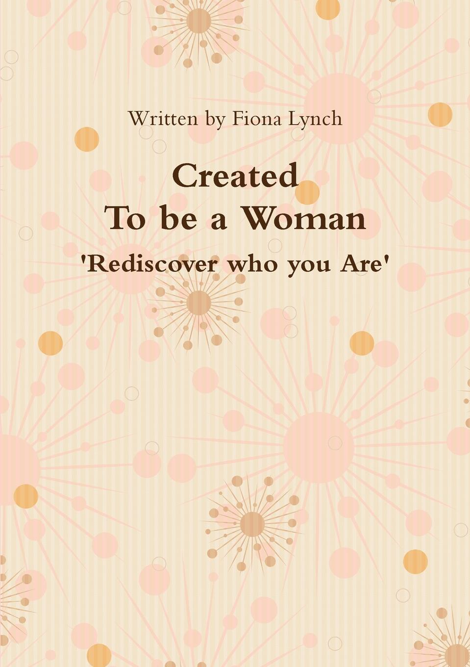 Fiona Lynch Created to be a Woman jackie braun a woman worth loving