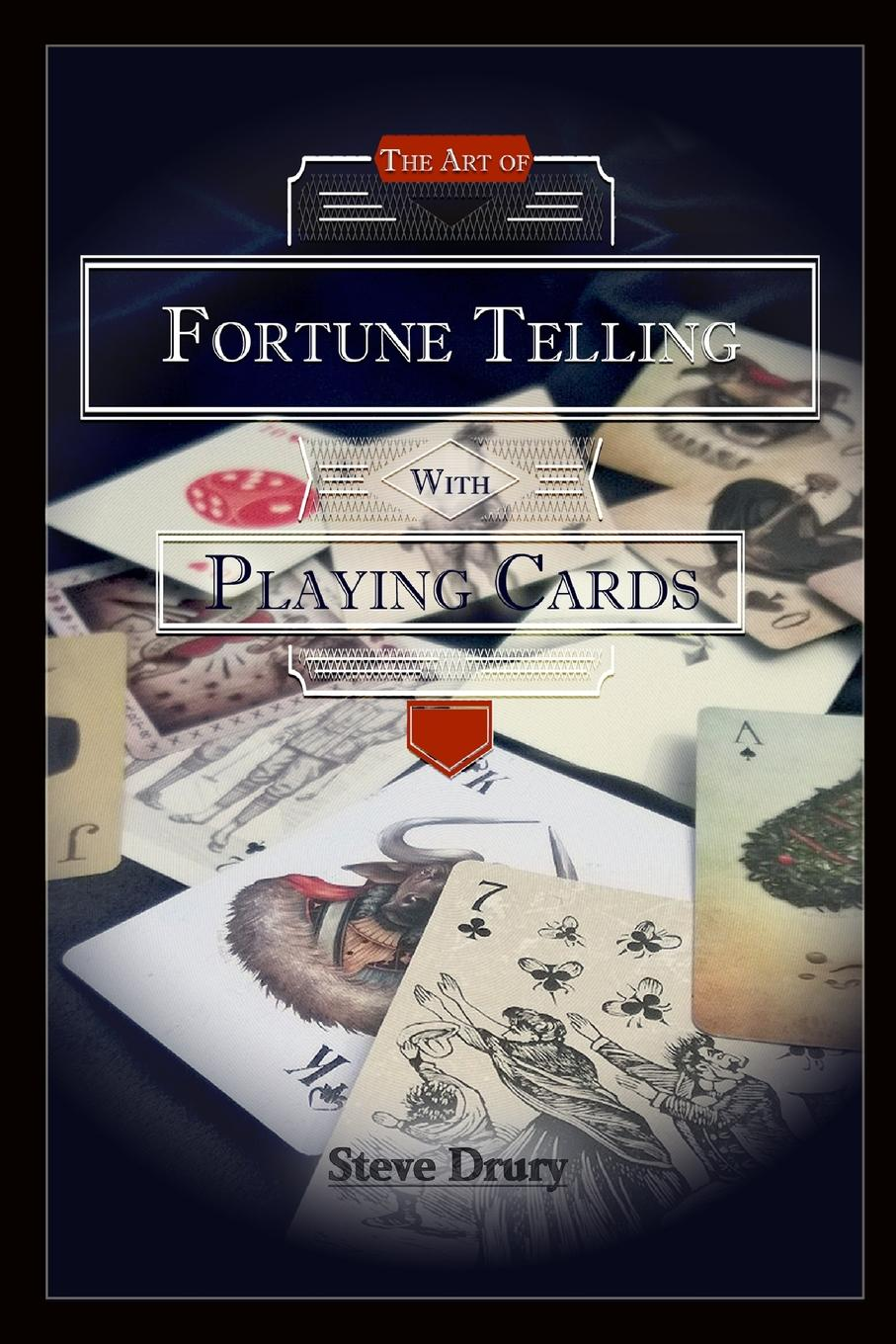 Steve Drury The Art of Fortune Telling with Playing Cards