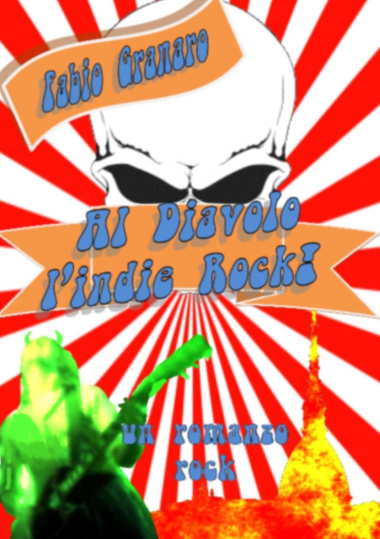 Fabio Granaro Al Diavolo L.Indie Rock. bar sport duemila