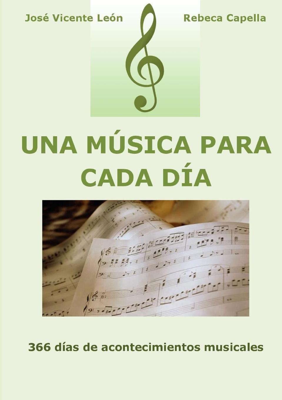 José Vicente León, Rebeca Capella Una musica para cada dia цены