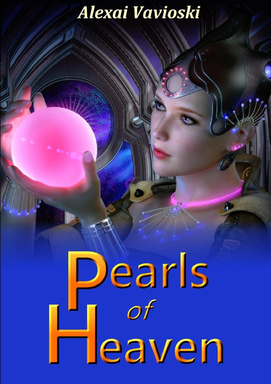 Alexai Vavioski Pearls of Heaven