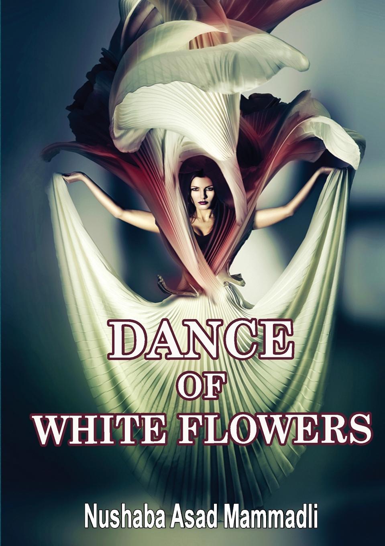 Nushaba Asad Mammadli DANCE OF WHITE FLOWERS images