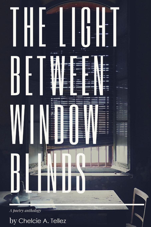 Chelcie A. Tellez The Light Between Window Blinds недорго, оригинальная цена