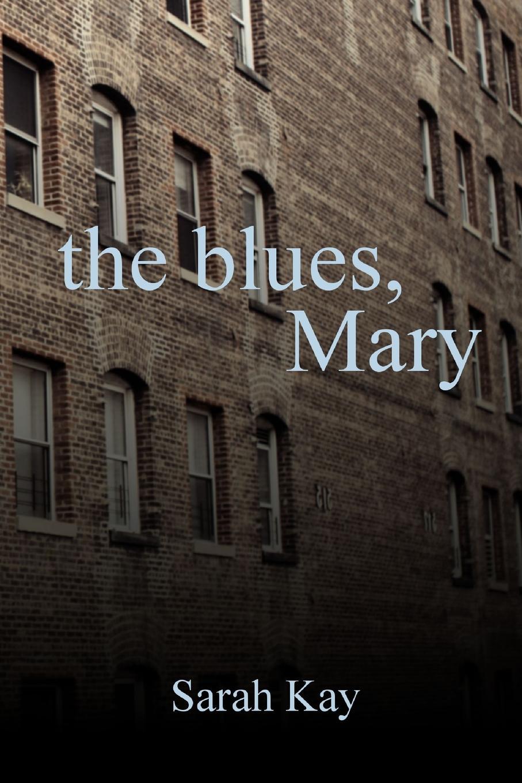 лучшая цена Sarah Kay The Blues, Mary