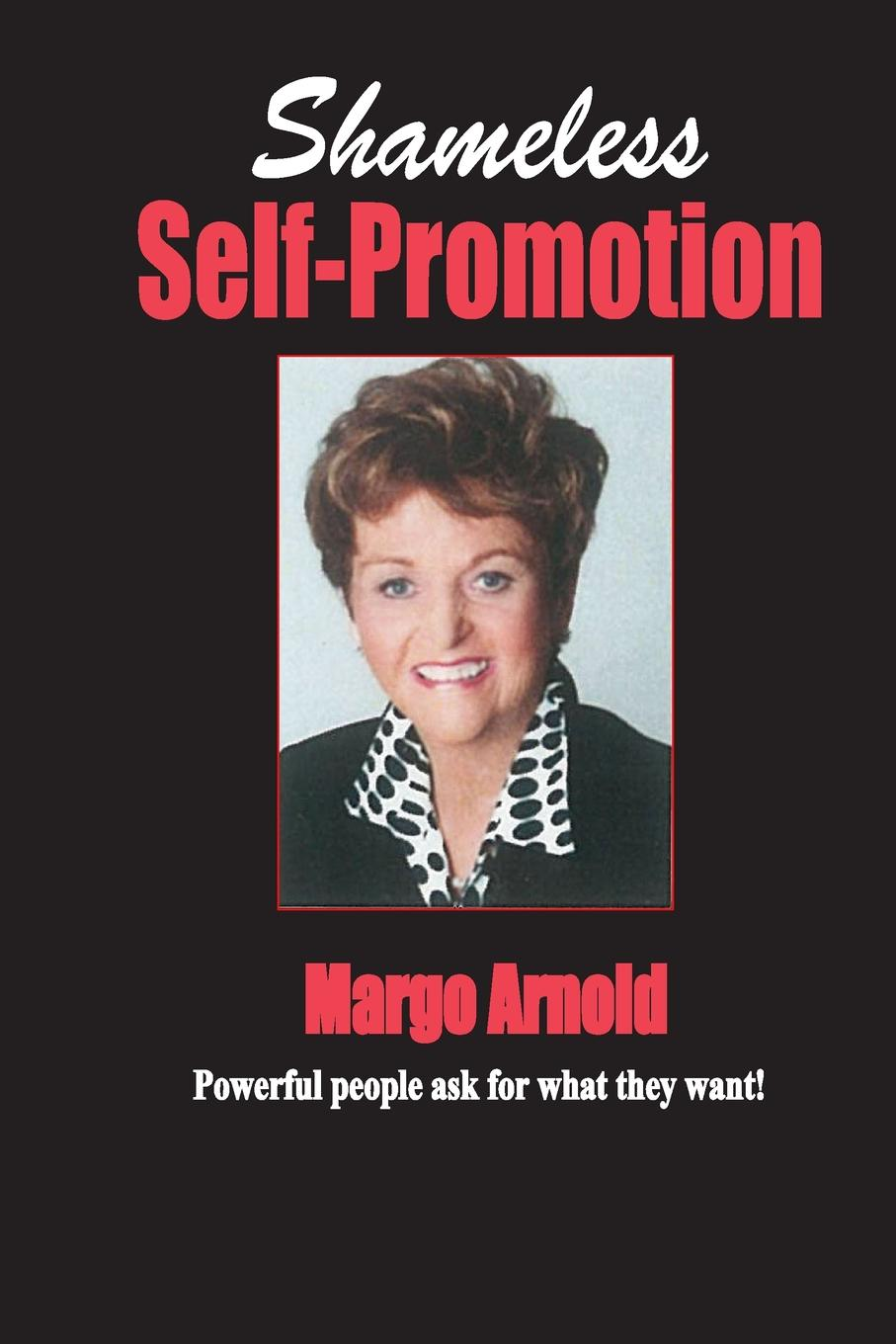 Shameless Self-Promotion. Shameless Self-Promotion is a road-tested business generation system...