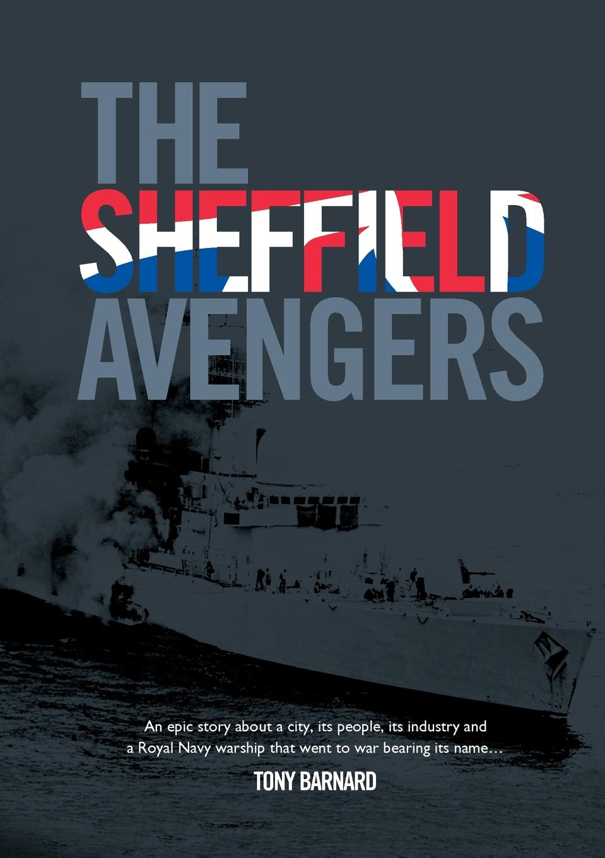 Tony Barnard The Sheffield Avengers the falklands war