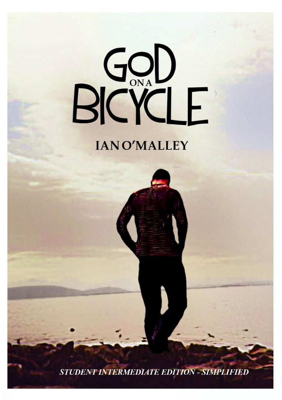 Ian O'Malley God on a Bicycle - Simplified Intermediate Edition osborn a reading b1 intermediate