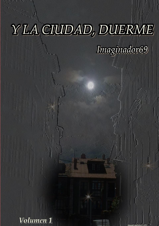 Imaginador 69 Y la ciudad, duerme. Volumen 1 imaginador 69 princesa y pirata 3