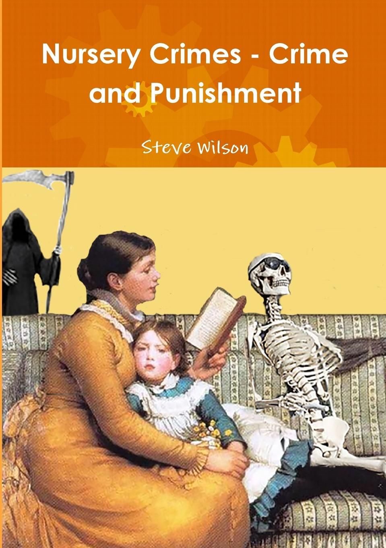 Steve Wilson Nursery Crimes - Crime and Punishment shuy language crimes