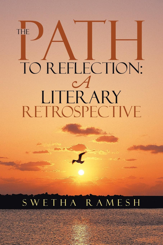 Swetha Ramesh The path to reflection. A literary retrospective