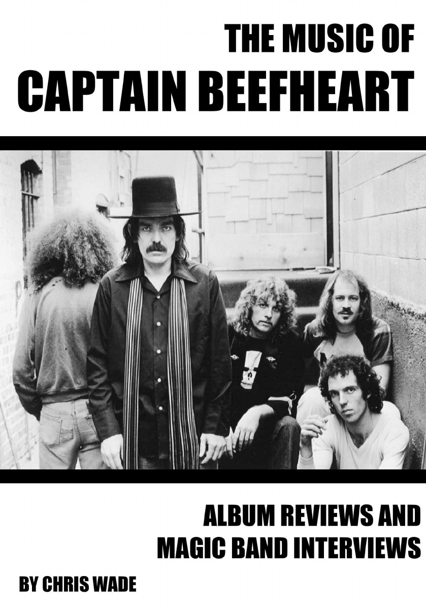 chris wade The Music of Captain Beefheart the captain