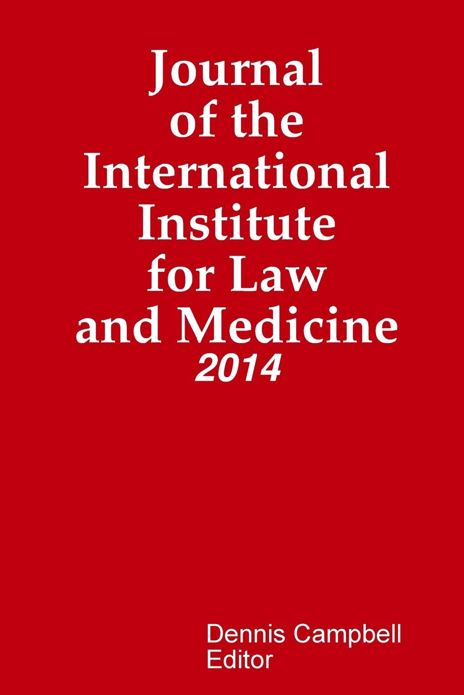 Editor Dennis Campbell Journal of the International Institute for Law and Medicine edited by alison dunn the voluntary sector the state and the law