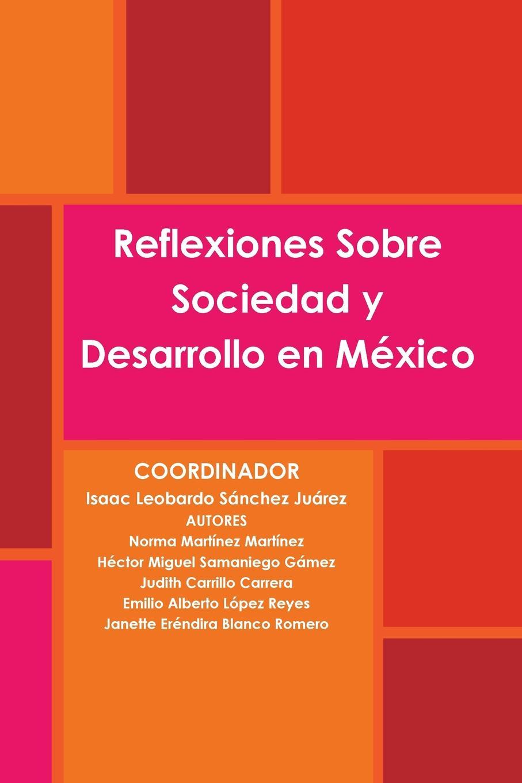 Isaac Leobardo Sánchez Juárez Reflexiones Sobre Sociedad y Desarrollo en Mexico eva caridad apodaca p rez proteccion doble en mujeres entre 15 49 anos