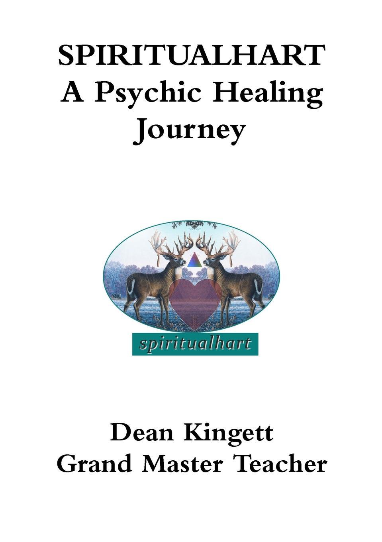 Dean Kingett SPIRITUALHART- A Psychic Healing Journey
