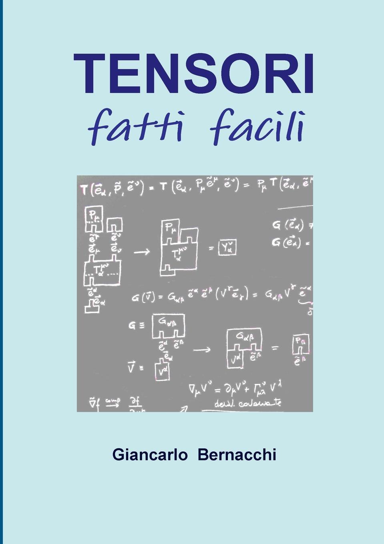 Giancarlo Bernacchi TENSORI fatti facili marco gottardo elettronica analogica e digitale con laboratorio e tecniche smd edizione 2017