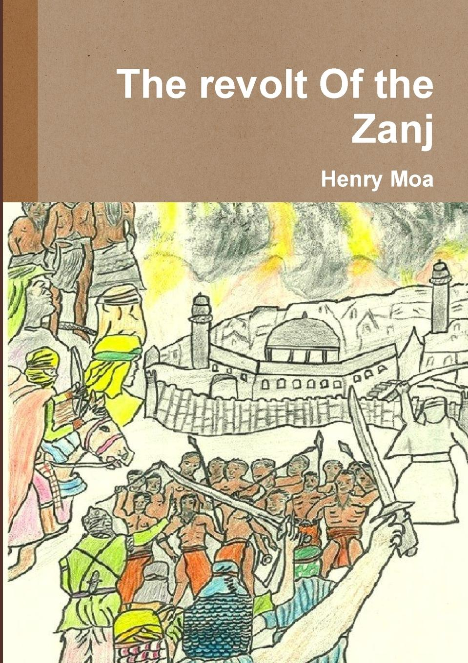Henry Moa The revolt Of the Zanj henry o collected tales iii the sleuths witches loaves pride of the cities