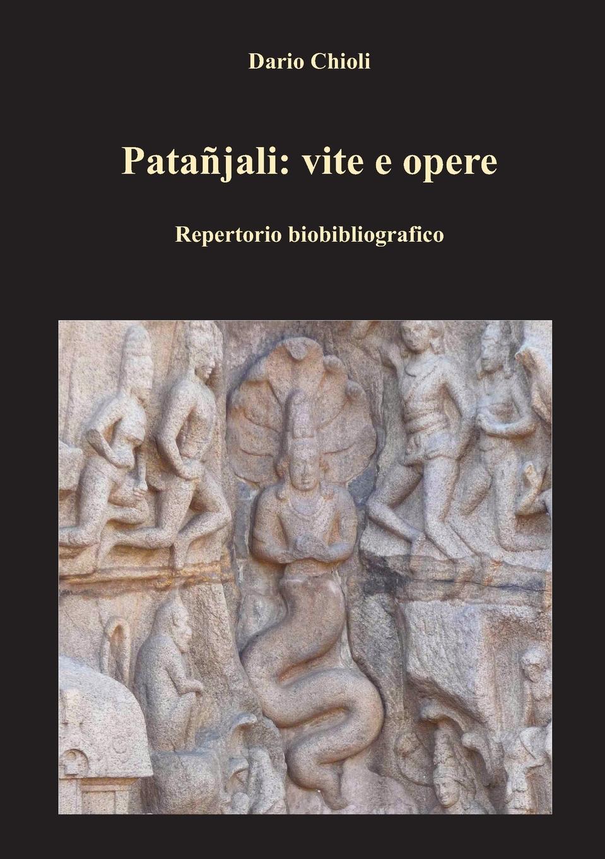 Dario Chioli Patanjali. vite e opere nuovo espresso 1 libro dello studente e esercizi corso di italiano dvd rom