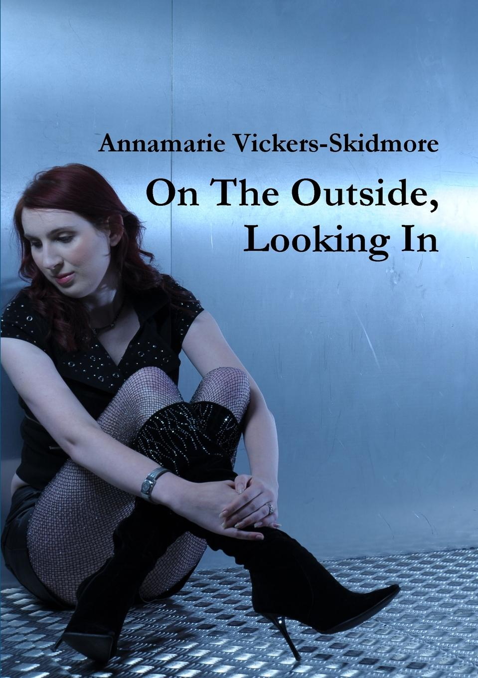 Annamarie Vickers-Skidmore On The Outside, Looking In