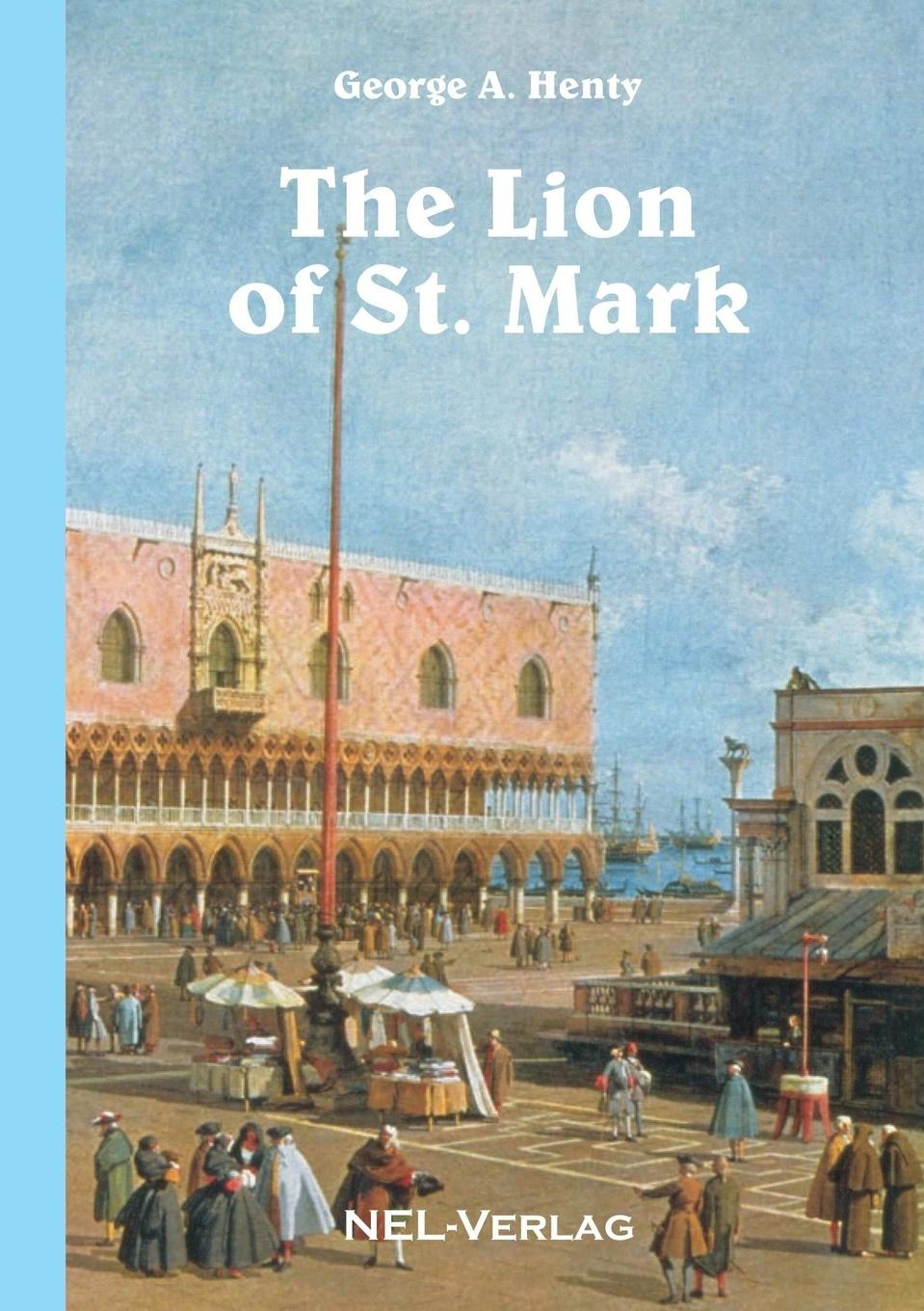 George A. Henty The Lion of St. Mark
