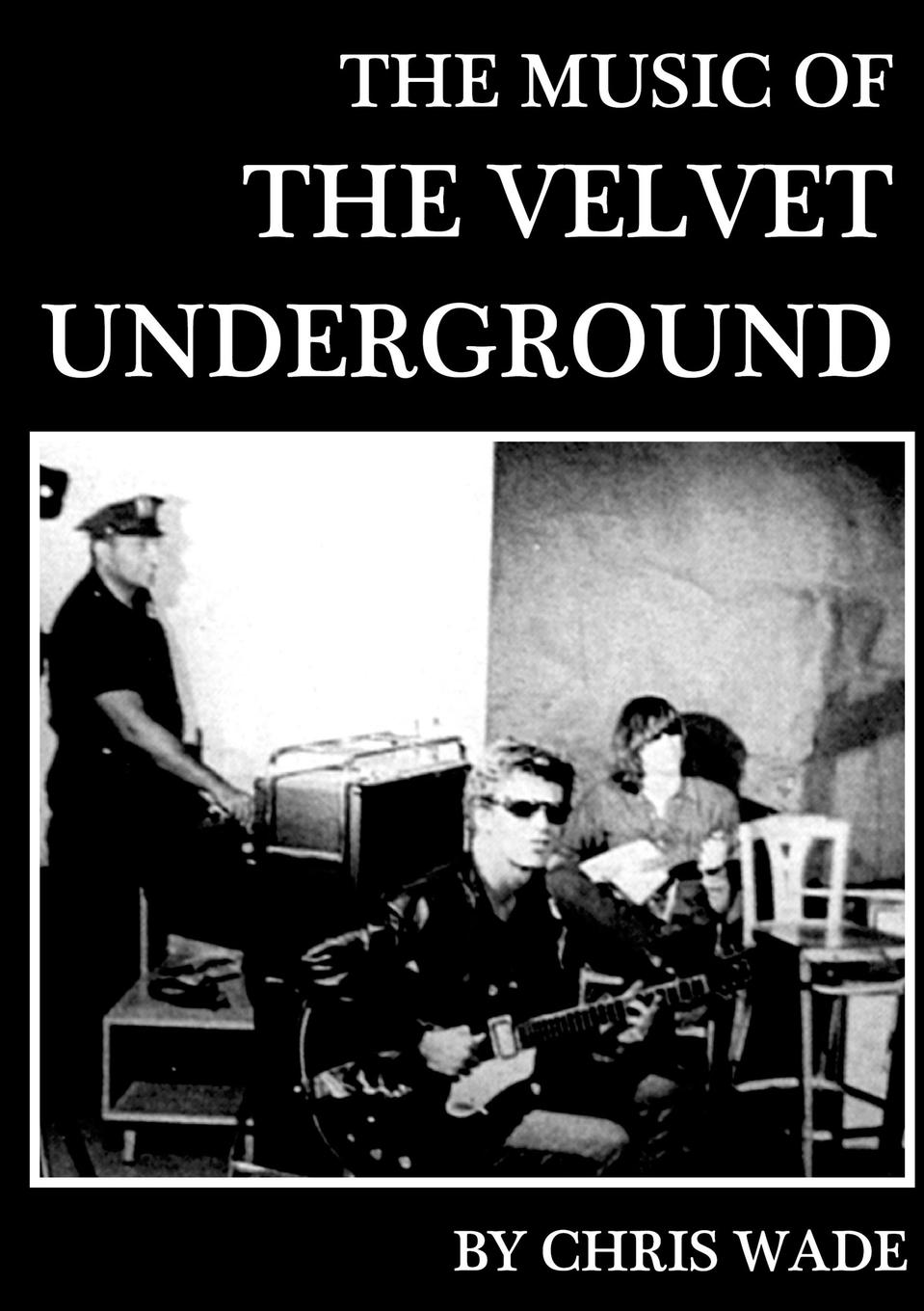 chris wade The Music of The Velvet Underground wade mary hazelton blanchard our little cuban cousin