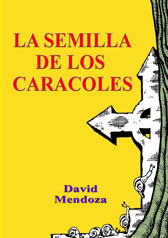 цена на DAVID MENDOZA LA SEMILLA DE LOS CARACOLES