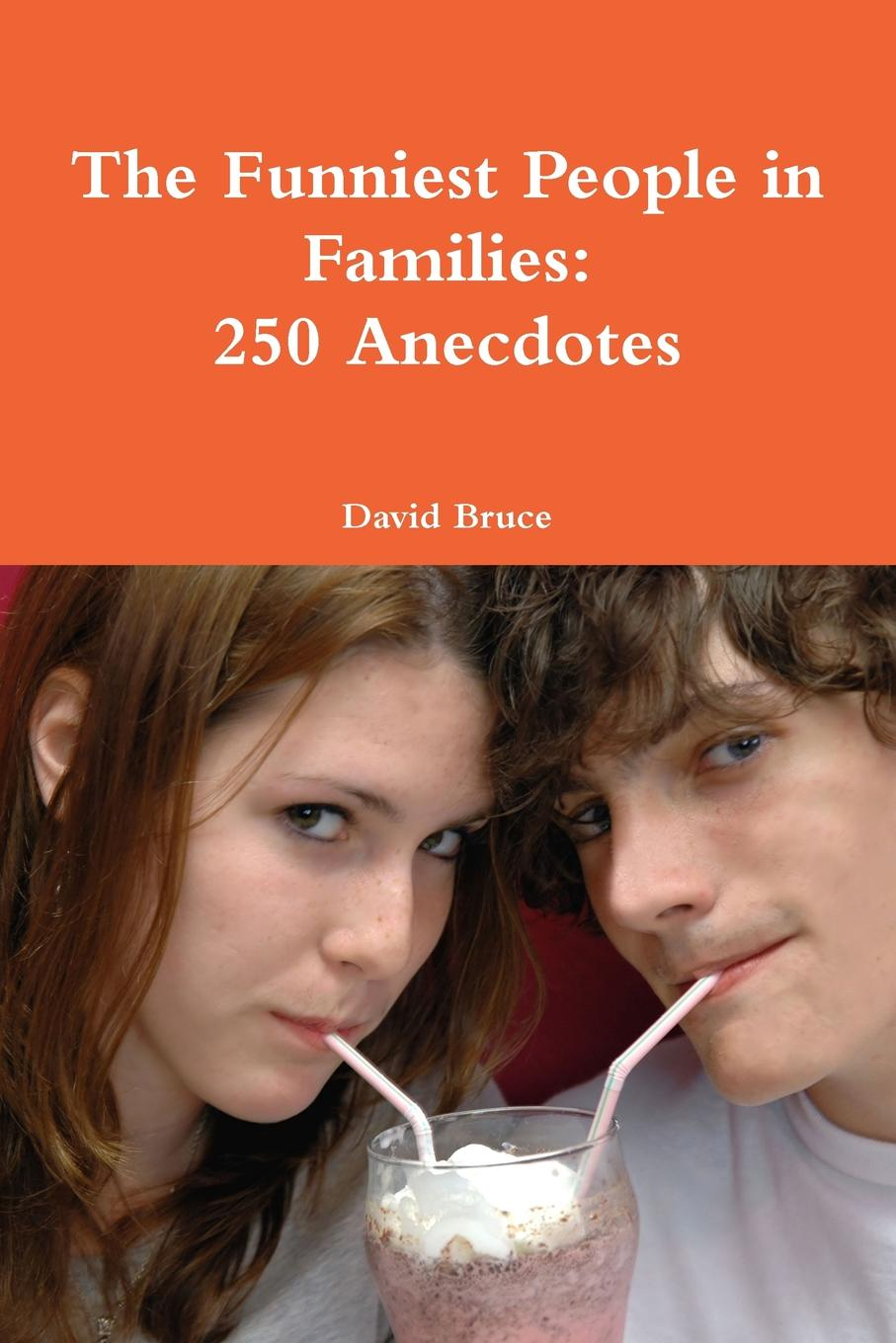 David Bruce The Funniest People in Families. 250 Anecdotes take that take that progress