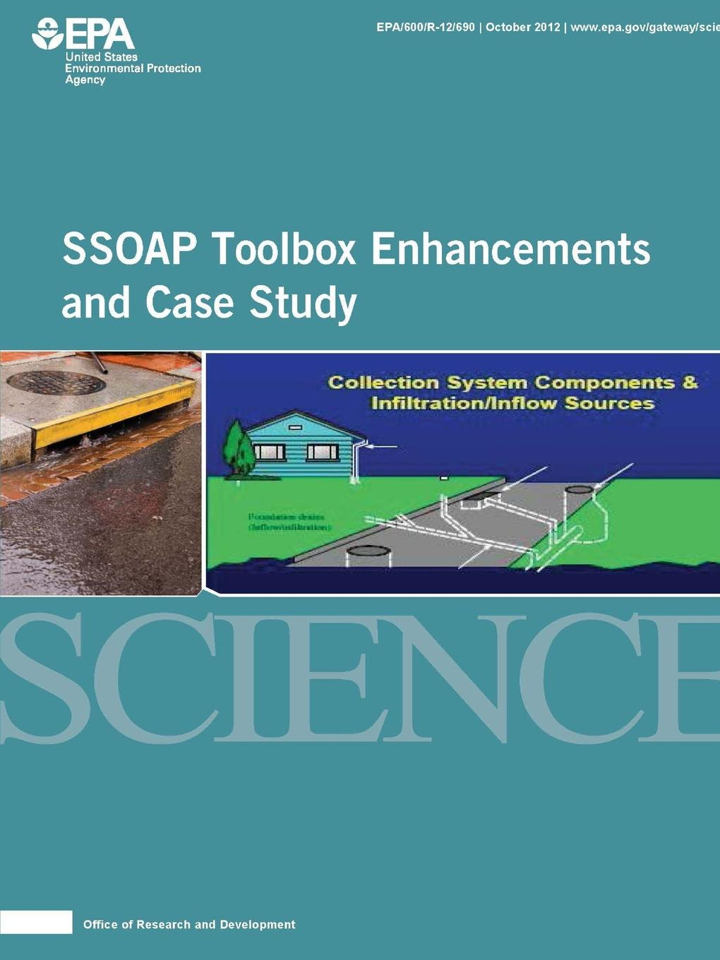 U.S. Environmental Protection Agenc EPA SSOAP Toolbox Enhancements and Case Study