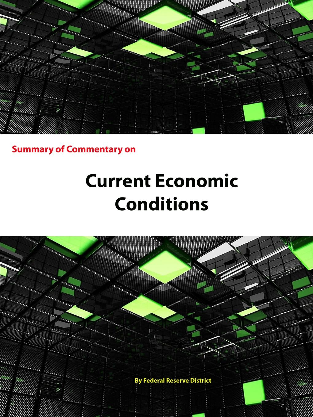 Summary of Commentary on Current Economic Conditions Reports from the twelve Federal Reserve Districts indicated that...