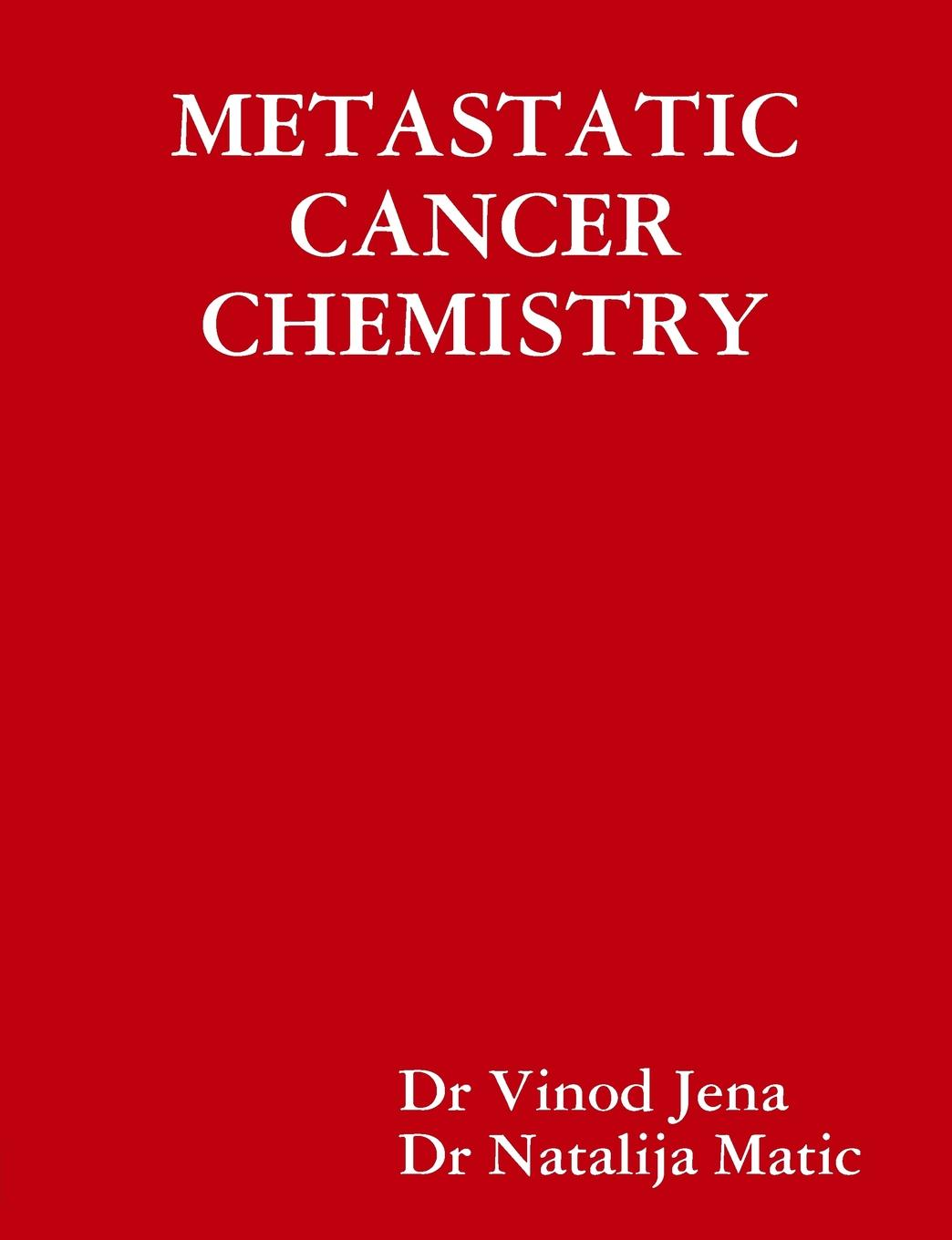 VINOD JENA METASTATIC CANCER CHEMISTRY greeeen jena