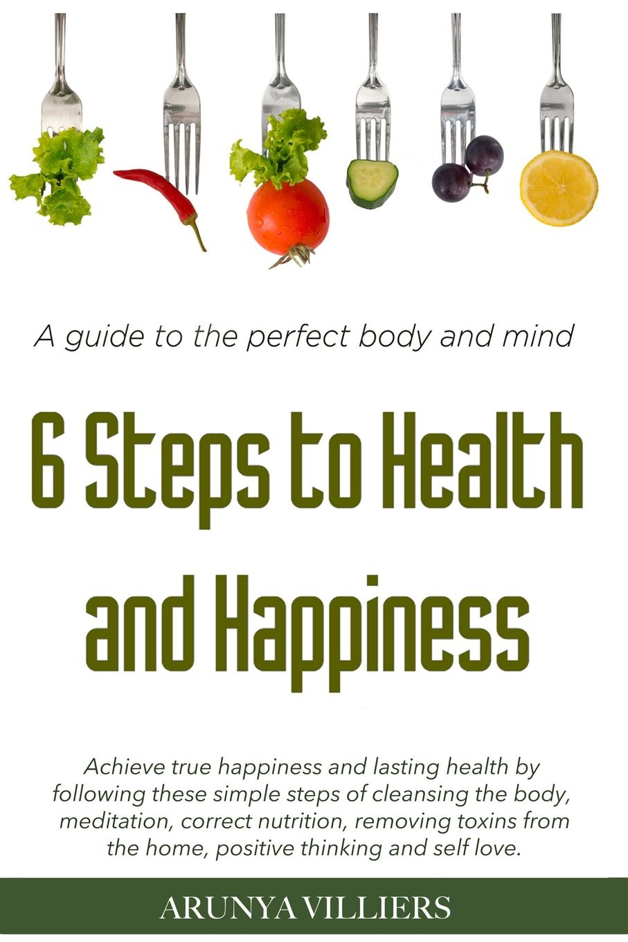 Arunya Villiers 6 Steps to Health . Happiness недорого