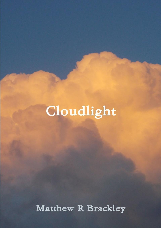 Matthew R Brackley Cloudlight matthew r brackley night streams