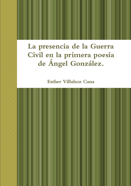Esther Villahoz Cana La presencia de la Guerra Civil en la primera poesia de Angel Gonzalez т рюкзак punta cana