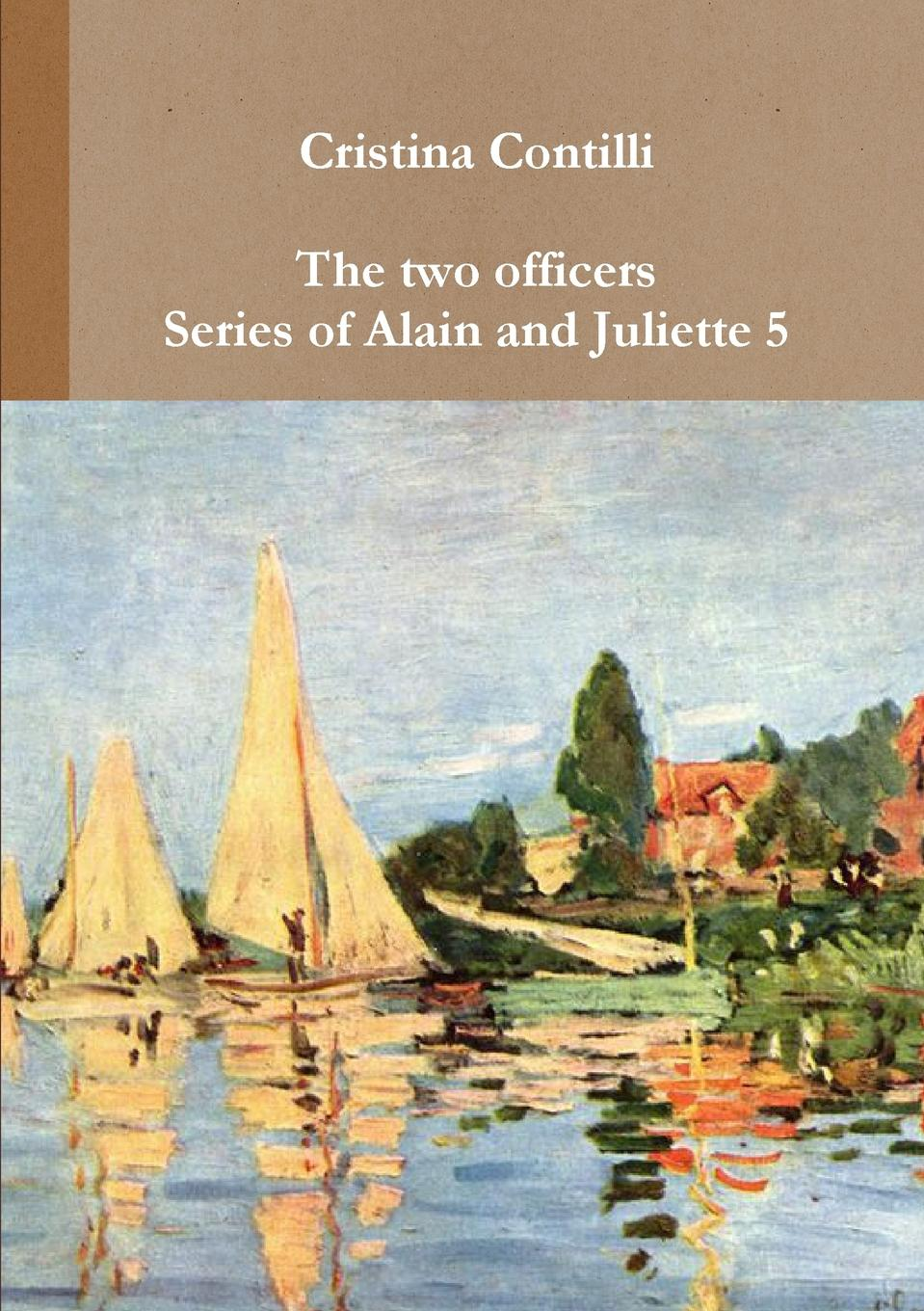 Cristina Contilli The two officers Series of Alain and Juliette 5