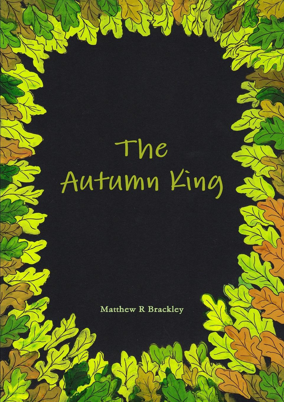 Matthew R Brackley The Autumn King tracy louis the king of diamonds a tale of mystery and adventure