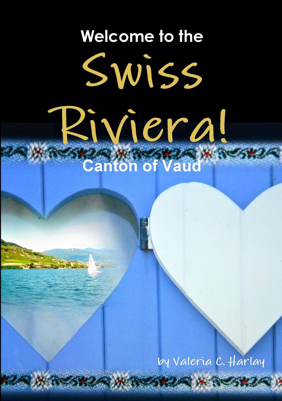 Valeria Coloiera Harlay Welcome to the Swiss Riviera. Canton of Vaud