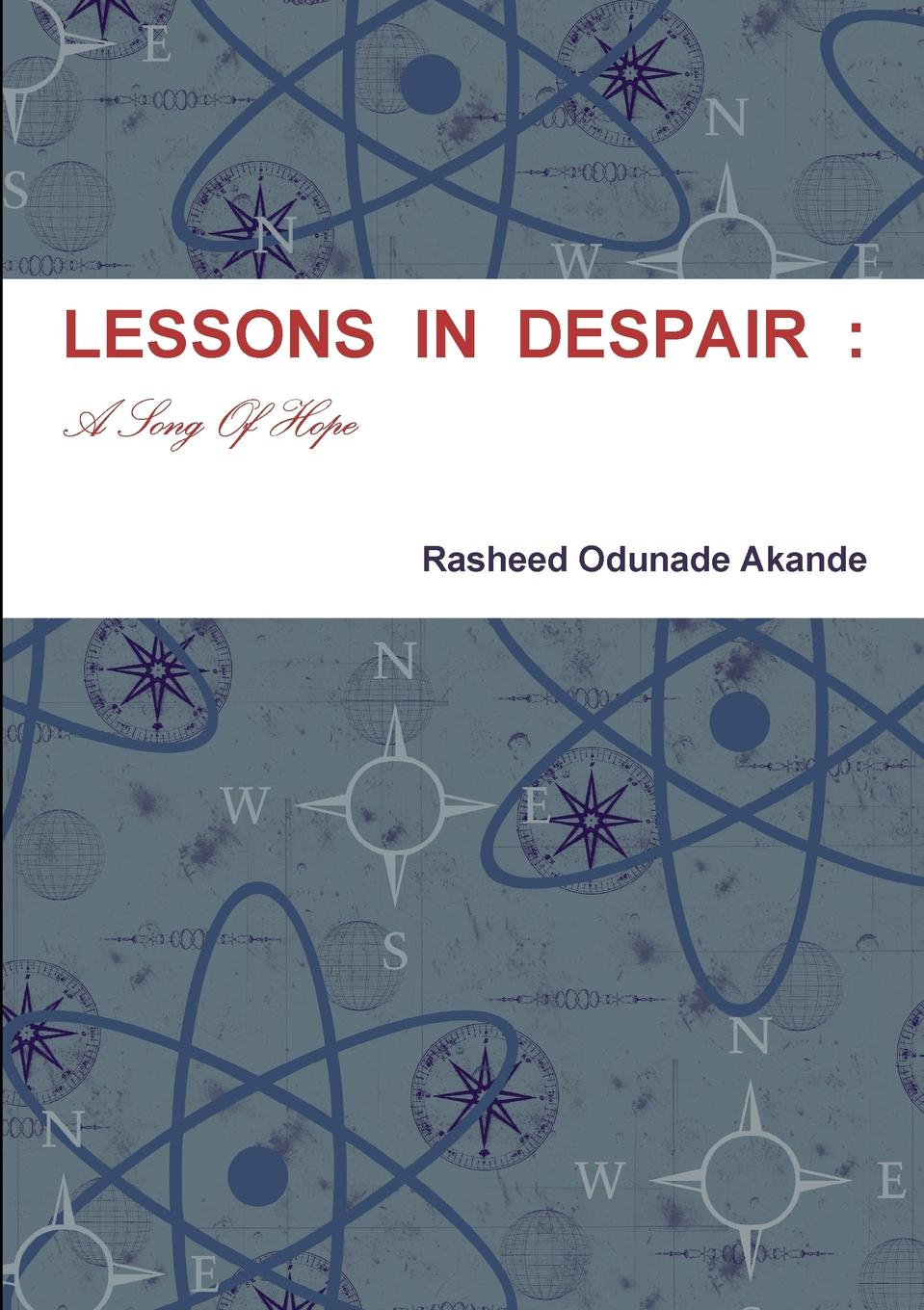 Rasheed Odunade Akande LESSONS IN DESPAIR. A Song Of Hope patton dodd my faith so far a story of conversion and confusion